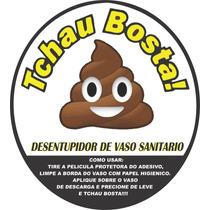 Tchau Bosta Adesivo Desentupidor Vaso Sanitário