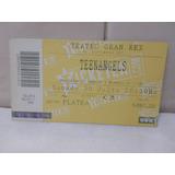 Entrada Teen Angels Gran Rex 30 Julio 2011