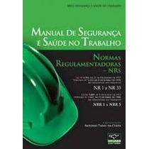 Manual De Segurança E Saude No Trabalho 6ª Ed Com Norma 2011