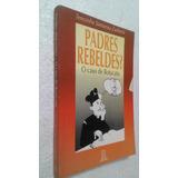 Livro Padres Rebeldes? - O Caso De Botucatu -terezinha Santa