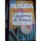 .pablo Neruda - Cuadernos De Temuco -