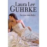 La Cosa Más Dulce (las Chicas De Little Russell 3); Laura L