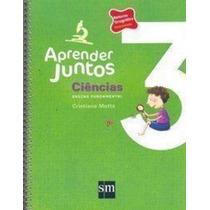 Livro Aprender Juntos 3 - Ciências - 3º Ano Cristiane Motta