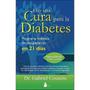 Libro Hay Una Cura Para La Diabetes Sistema 21 Dias Pdf