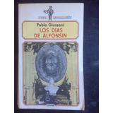 Los Dias De Alfonsin - Pablo Giussani - Legasa
