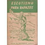 Livro Escotismo Para Rapazes - Baden-powell