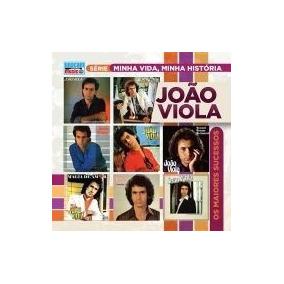 Cd João Viola - Minha Musica Minha História - Maiores Sucess