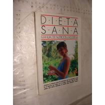 Libro Dieta Sana , Manual De Nutricion Moderna , 81 Paginas