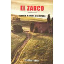 El Zarco - Ignacio Manuel Altamirano - Envío Gratis Dhl