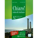 Chiaro! A2. Libro + Cd Rom + Cd Audio. Alma Edizioni