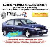 Luneta Térmica Nacional Renault Megane 1 Bicuerpo 5 Puertas