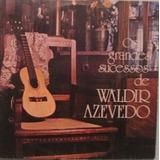 Os Grandes Sucessos De Waldir Azevedo Cd Original Raro