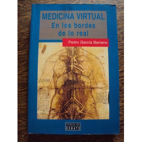 Medicina Virtual En Los Bordes De Lo Real Garcia Barreno