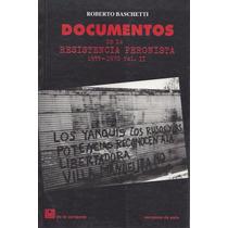 Documentos De La Resistencia Peronista 1955/70 2 - Baschetti