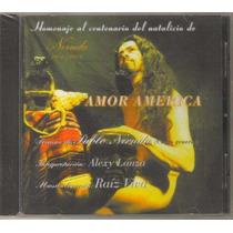 Raiz Viva - Amor America ( Homenaje A Neruda) Cd Rock Fusion