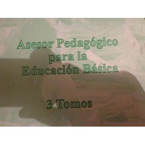 Asesor Pedagogico Para La Educacion Basica 3 Tomo 100% Nuevo