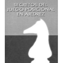 Juego De Ajedrez: Secretos Del Juego Posicional+profesional