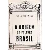 Livro A Origem Da Palavra Brasil Antonio Leite Pessoa