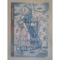 Francisco De Assis Por João Nunes E Miramez - 2002