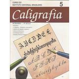 Curso De Caligrafia 5ª Aula - Instituto Universal Brasileiro