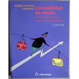 Contabilidad De Costos 2a Edición - Pedro Zapata / Alfaomega