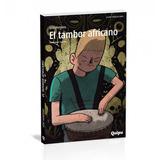 El Tambor Africano.- José Montero.- Ed. Quipu.