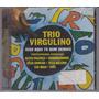 Trio Virgulino - Cd Isso Aqui Tá Bom Demais - Lacrado