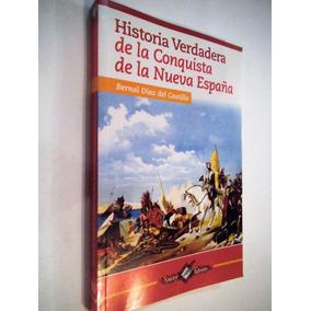 Historia Verdadera De La Conquista De La Nueva España Nuevo