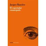 El Espectador Emancipado - Jacques Ranciere - Manantial