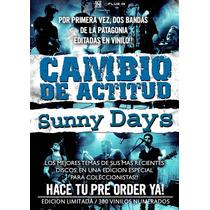 Cambio De Actitud / Sunny Days - Vinilo Preorder