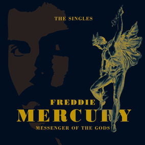 Freddie Mercury Messenger Of The Gods: The Singles