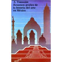 Resumen Grafico De La Historia Del Arte En Mexico - Toussain