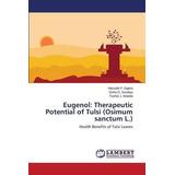 Eugenol: Therapeutic Potential Of Tulsi (osimum Sanctum L.)