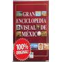 Gran Enciclopedia Visual De México 1 Vol Euromexico
