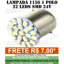 Lampada 1156 1 Polo 22 Leds - 24volts - Caminhoes E Onibus