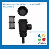 Filtro Com Tela Inox Para Bombas Pressurizadoras Shurfho.