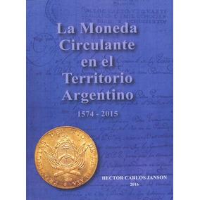 Libro Catálogo Carlos Janson La Moneda Argentina 1574-2015