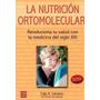 Nutrición Ortomolecular, La: Revoluciona Tu Sal Envío Gratis