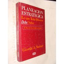 Libro Planeacion Estrategica , Lo Que Todo Director Debe Sab