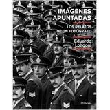 Eduardo Longoni Imágenes Apuntadas Planeta Abril 2017