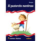 Pastorcito Mentiroso, El - Col.cuentos Clasicos