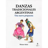 Danzas Tradicionales Argentinas:una Nueva Propuesta Arico