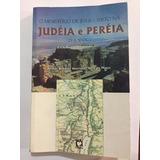 O Ministério De Jesus Cristo Na Judéia E Peréia - 29 A 30 Dc