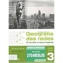 Geografia Das Redes O Mundo E Seus Lugares - Ensino Médio 3