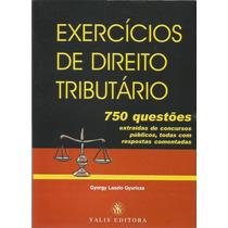 Exercícios De Direito Tributário: 750 Questões Comentadas