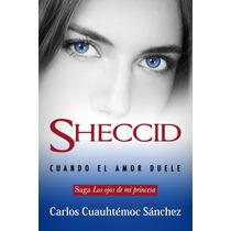 Ebook Original : Sheccid - Los Ojos De Mi Princesa 3
