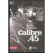 L3548. Calibre .45. Martín Malharro. Editorial Mil Botellas
