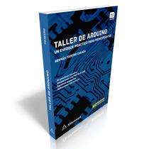 Ebook Taller De Arduino - Un Enfoque Práctico