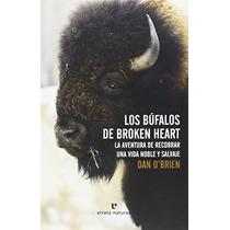 Los Bufalos De Broken Heart (libros Salvajes); Envío Gratis