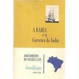 A Bahia E A Carreira Da India Jose Roberto Do Amaral Lapa